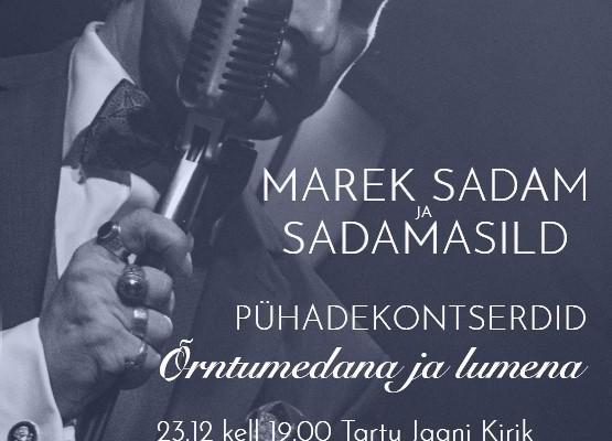 Marek Sadam ja Sadamasild pühadekontserdiga ''Õrntumedana ja lumena''