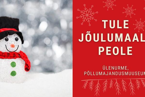 """Jõulumaa Eesti Põllumajandusmuuseumis """"Jõulumaale peole!"""""""