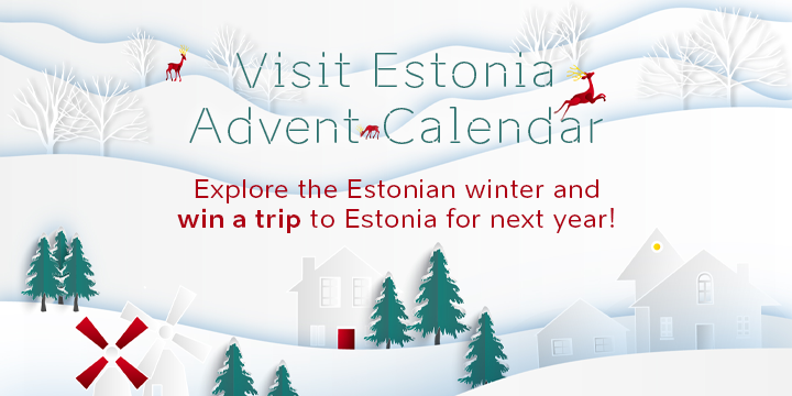 Banner link to Visit Estonia Christmas Advent Calendar 2020. Open the calendar door and win a trip t