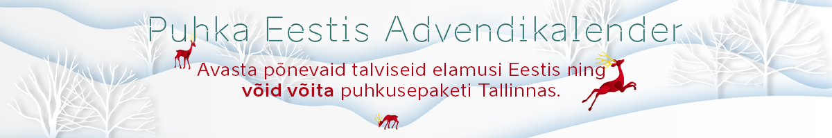 Bänner link, mis suunab Puhka Eestis 2020 jõulukampaania advenikalendri veebilehele