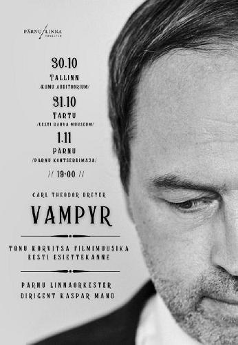 """Tõnu Kõrvitsa filmimuusika """"Vampyr"""" Eesti esiettekande plakat"""