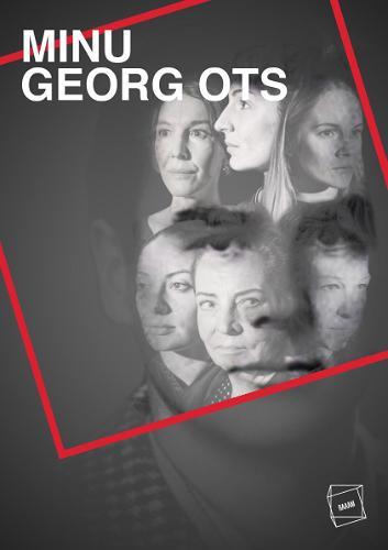 """Etenduse """"Minu Georg Ots"""" plakat"""