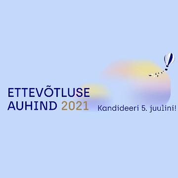 Kutse Ettevõtluse Auhinna 2021 konkursile
