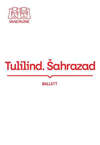 "Baletti-ilta ""Tulilintu. Šeherazade"""
