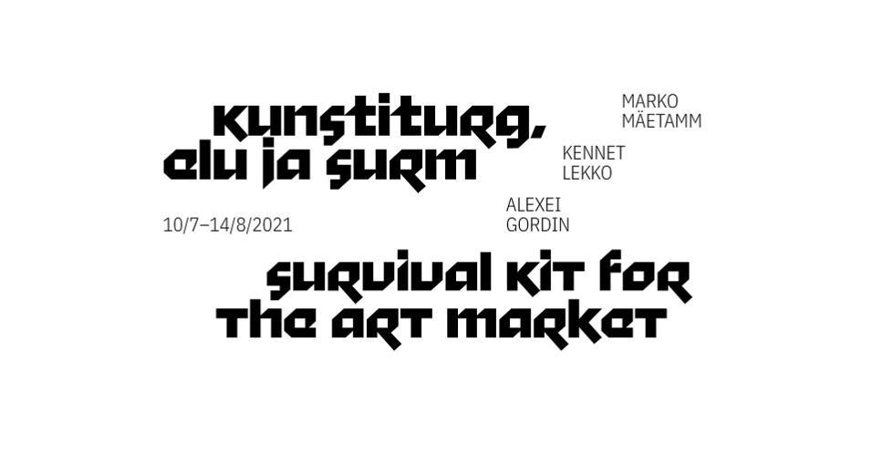 "Exhibition ""Survival Kit for the Art Market"""