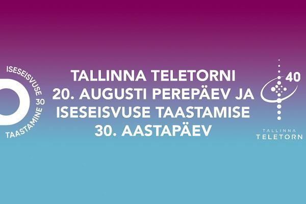 Teletorni 20. augusti perepäev ja iseseisvuse taastamise 30. aastapäev