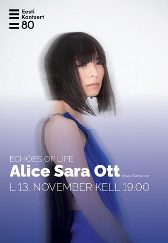 Alice Sara Ott (klaver/Saksamaa). Echoes Of Life